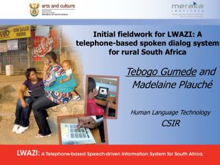 Initial fieldwork for LWAZI: A telephone-based spoken dialog system for rural South Africa