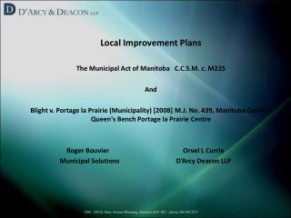 Local Improvement Plans  	The Municipal Act of Manitoba   C.C.S.M. c. M225  	And