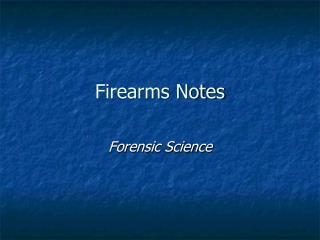 Firearms Notes