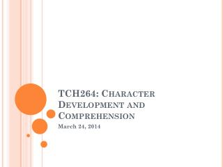 TCH264: Character Development and Comprehension