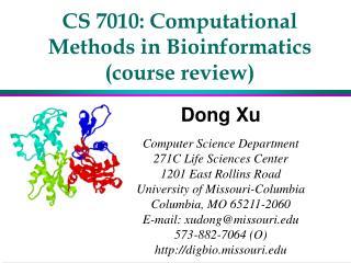 CS 7010: Computational  Methods in Bioinformatics (course review)