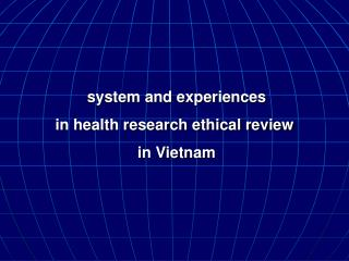 system and experiences  in health research ethical review   in Vietnam