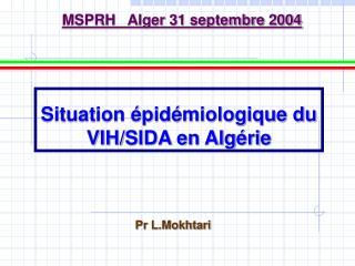Situation épidémiologique du VIH/SIDA en Algérie