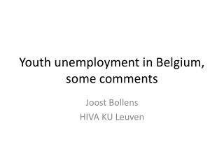 Youth unemployment  in  Belgium ,  some comments