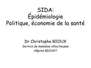 SIDA: Épidémiologie Politique, économie de la santé