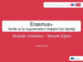 Erasmus + Yenilik ve İyi Uygulamaların Değişimi İçin  İşbirliği
