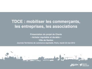 TDCE : mobiliser les commerçants,  les entreprises, les associations