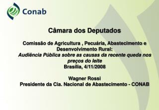 Câmara dos Deputados Comissão de Agricultura , Pecuária, Abastecimento e Desenvolvimento Rural: