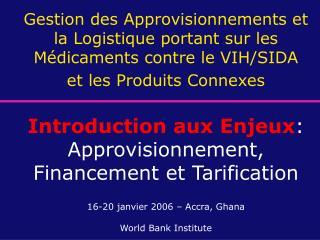 Gestion des Approvisionnements et la Logistique portant sur les M dicaments contre le VIH