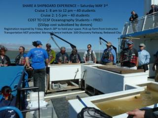 SHARE A SHIPBOARD EXPERIENCE – Saturday MAY 3 rd Cruise 1: 8 am to 12 pm – 40 students
