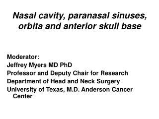 Nasal cavity, paranasal sinuses, orbita and anterior skull base