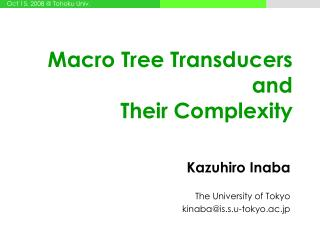 Macro Tree Transducers and Their Complexity