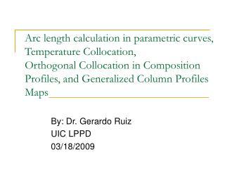 By: Dr. Gerardo Ruiz UIC LPPD 03/18/2009