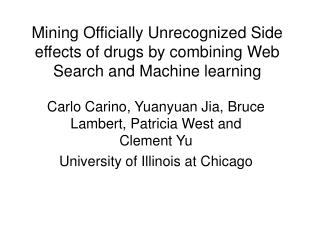 Mining Officially Unrecognized Side effects of drugs by combining Web Search and Machine learning