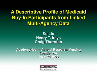 A Descriptive Profile of Medicaid Buy-In Participants from Linked Multi-Agency Data