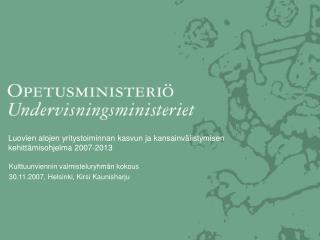 Luovien alojen yritystoiminnan kasvun ja kansainvälistymisen kehittämisohjelma 2007-2013