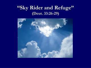 """""""Sky Rider and Refuge"""" (Deut. 33:26-29)"""