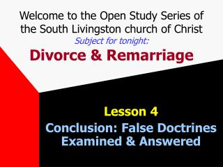 Lesson 4 Conclusion: False Doctrines Examined & Answered