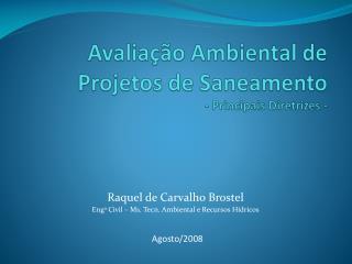 Avaliação Ambiental de Projetos de Saneamento - Principais Diretrizes -