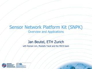 Sensor Network Platform Kit (SNPK) Overview and Applications