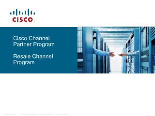 Cisco Channel Partner Program Resale Channel Program