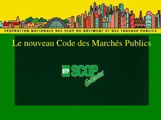 Le nouveau Code des Marchés Publics