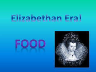 Elizabethan Era!