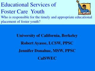 University of California, Berkeley Robert Ayasse, LCSW, PPSC Jennifer Donahue, MSW, PPSC CalSWEC