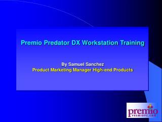 Premio Predator DX Workstation Training