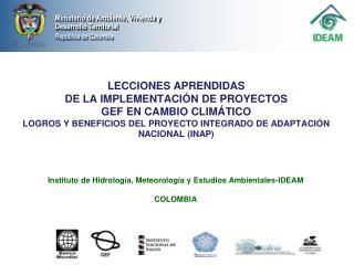 LECCIONES APRENDIDAS DE LA IMPLEMENTACI N DE PROYECTOS GEF EN CAMBIO CLIM TICO LOGROS Y BENEFICIOS DEL PROYECTO INTEGRAD