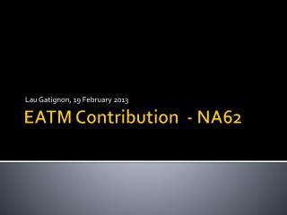EATM  Contribution  - NA62
