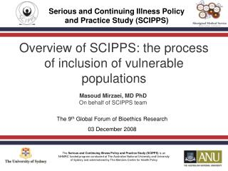 The 9 th  Global Forum of Bioethics Research 03 December 2008