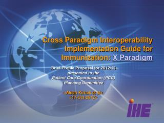 Cross Paradigm Interoperability Implementation Guide for Immunization:  X Paradigm