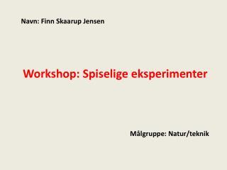 Workshop: Spiselige eksperimenter
