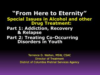 """From Here to Eternity"" Special Issues in Alcohol and other Drug Treatment:"