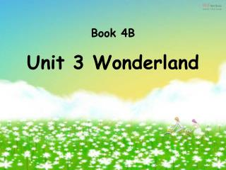 Book 4B Unit 3 Wonderland