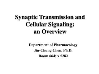 Synaptic Transmission and Cellular Signaling:                  an Overview