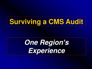 Surviving a CMS Audit