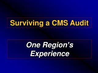 Surviving a CMS Audit