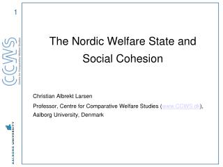 The Nordic Welfare State and Social Cohesion  Christian Albrekt Larsen