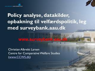 Policy analyse, datakilder, opbakning til velfærdspolitik, leg med surveybank.aau.dk