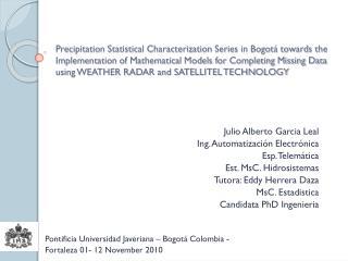 Julio Alberto Garcia Leal Ing. Automatización Electrónica Esp . Telemática