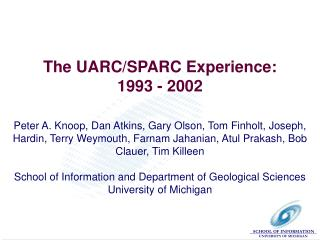 The UARC/SPARC Experience: 1993 - 2002