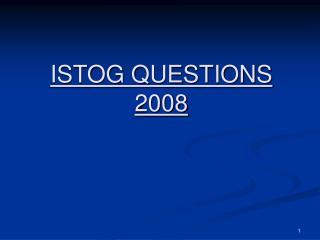 ISTOG QUESTIONS 2008