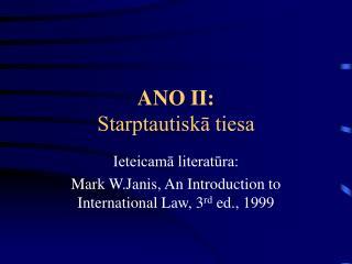 ANO II:  Starptautiskā tiesa