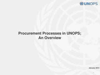 Procurement Processes in UNOPS;   An Overview