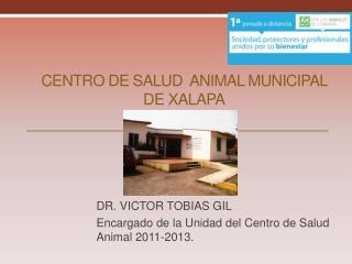 CENTRO DE SALUD  ANIMAL MUNICIPAL  DE XALAPA