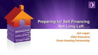 Preparing for Self Financing Not Long Left ..