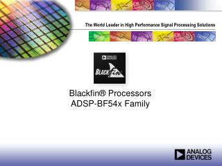 Blackfin  Processors ADSP-BF54x Family