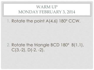 WARM UP Monday February 3, 2014